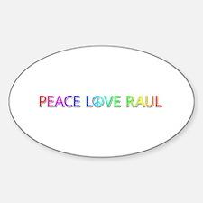 Peace Love Raul Oval Decal