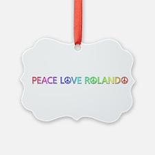 Peace Love Rolando Ornament