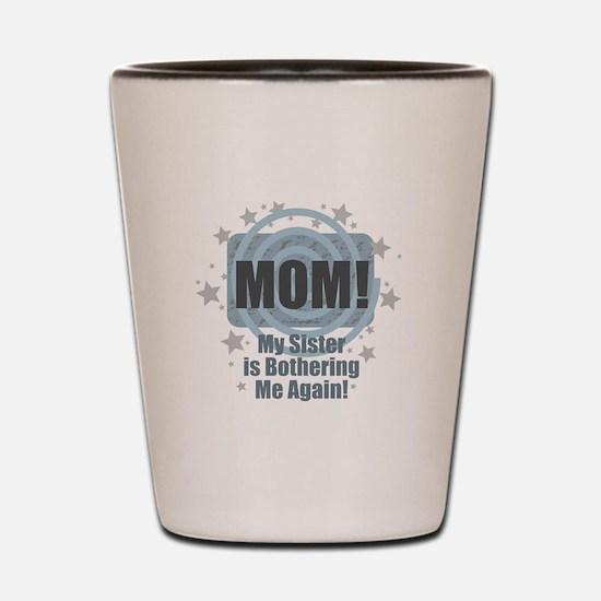 Mom Sister Bother Shot Glass