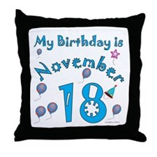 November 18th Birthday Throw Pillow