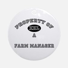 Property of a Farm Manager Ornament (Round)