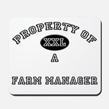 Property of a Farm Manager Mousepad