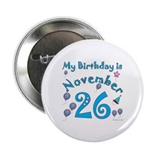 November 26th Birthday Button
