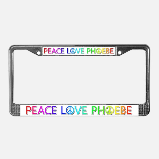 Peace Love Phoebe License Plate Frame