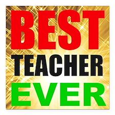 "Best Teacher Ever Square Car Magnet 3"" x 3"""