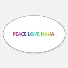 Peace Love Nana Oval Decal