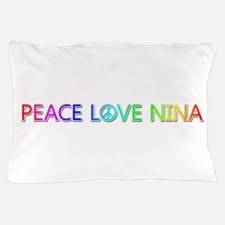 Peace Love Nina Pillow Case