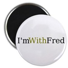 I'm With Fred Magnet