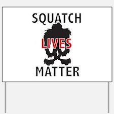 SQUATCH LIVES MATTER Yard Sign