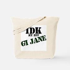 IDK my BFF GI Jane Tote Bag
