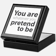 You are whatever you pretend to be Keepsake Box
