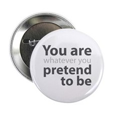 """You are whatever you prete 2.25"""" Button (100 pack)"""