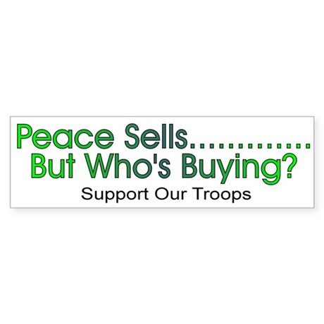 Peace sells.....Bumper Sticker