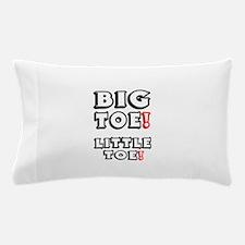 BIG TOE - LITTLE TOE! Pillow Case