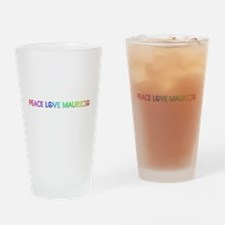 Peace Love Mauricio Drinking Glass