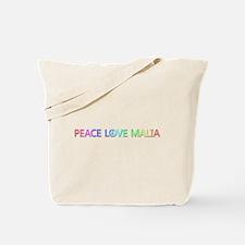 Peace Love Malia Tote Bag