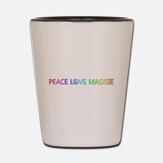 Peace Love Maggie Shot Glass
