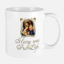 Mary was Pro-Life (vertical) Mugs