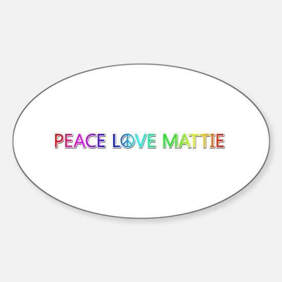 Peace Love Mattie Oval Decal