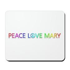 Peace Love Mary Mousepad