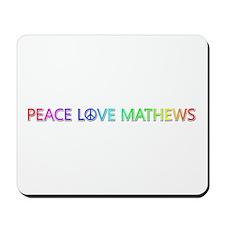 Peace Love Mathews Mousepad