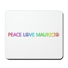 Peace Love Mauricio Mousepad