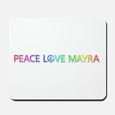 Peace Love Mayra Mousepad