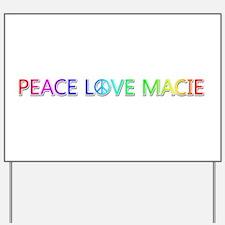 Peace Love Macie Yard Sign