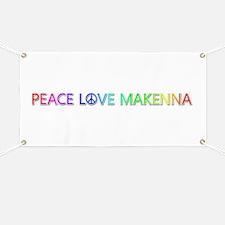 Peace Love Makenna Banner