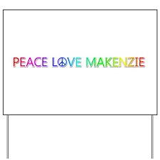 Peace Love Makenzie Yard Sign
