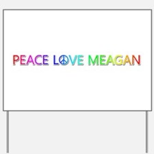 Peace Love Meagan Yard Sign