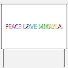 Peace Love Mikayla Yard Sign