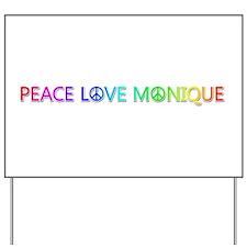 Peace Love Monique Yard Sign