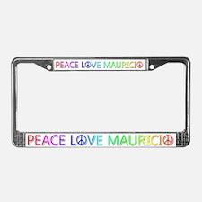 Peace Love Mauricio License Plate Frame