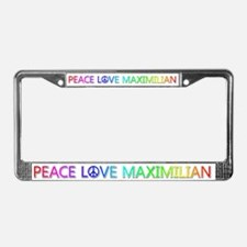 Peace Love Maximilian License Plate Frame