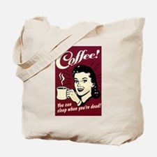 COFFEE Sleep When You're Dead Tote Bag