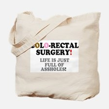COLO-RECTAL SURGERY - LIFE IS JUST FULL O Tote Bag
