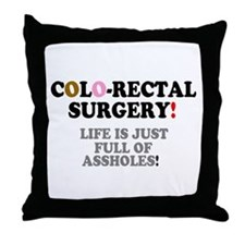COLO-RECTAL SURGERY - LIFE IS JUST FU Throw Pillow