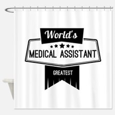 World's Best Medical Assistant Shower Curtain