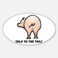 Talk to the Tail Pig Oval Decal