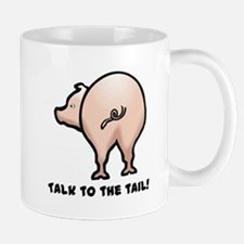 Talk to the Tail Pig Mug