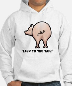 Talk to the Tail Pig Hoodie