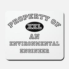 Property of an Environmental Engineer Mousepad