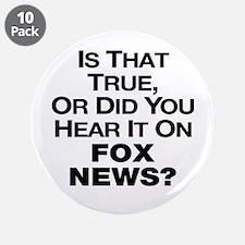"True or Fox News? 3.5"" Button (10 pack)"