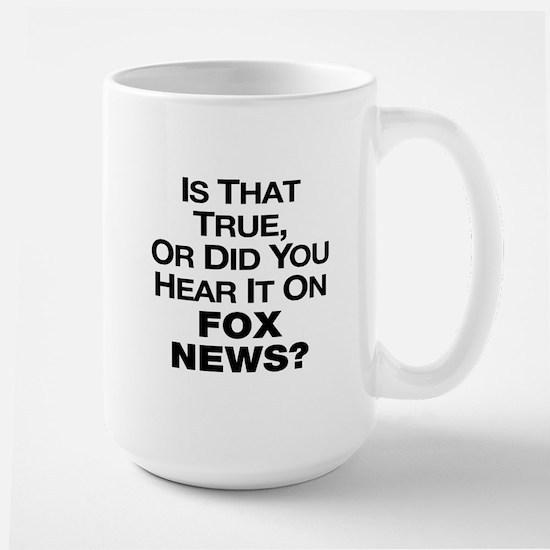 True or Fox News? Large Mug