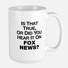 True or Fox News? Mug