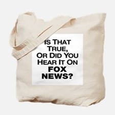 True or Fox News? Tote Bag