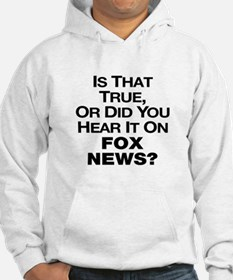 True or Fox News? Jumper Hoody