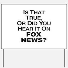 True or Fox News? Yard Sign