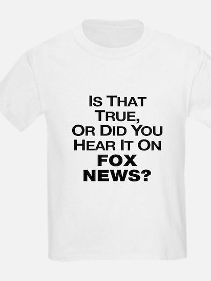True or Fox News? T-Shirt